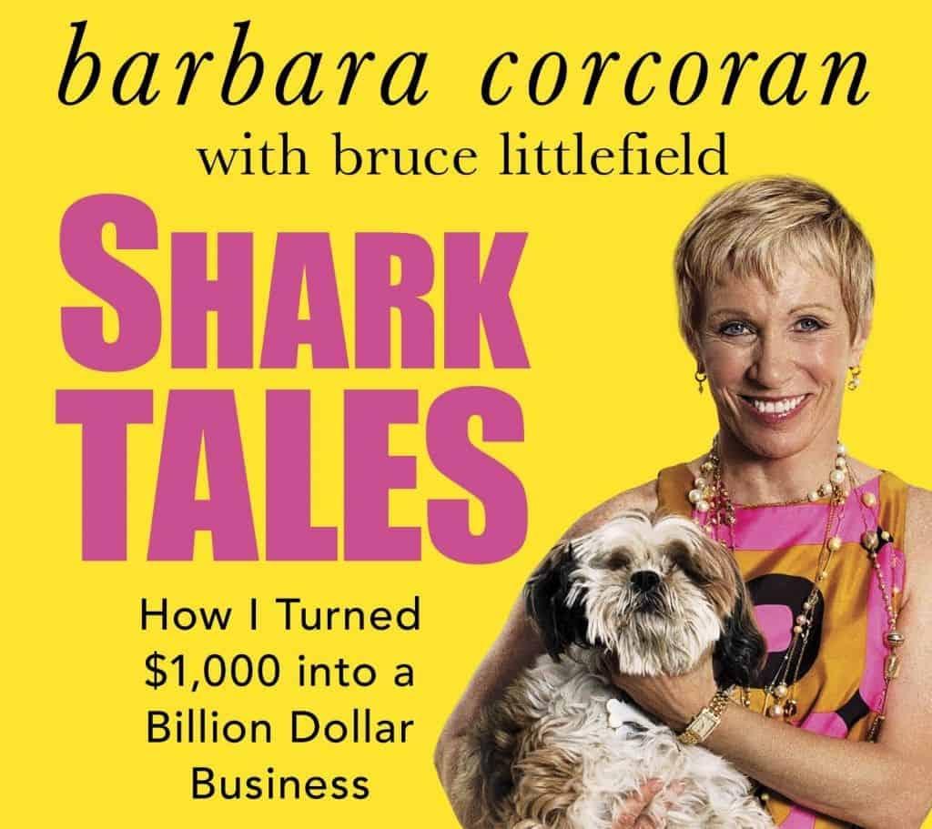 Shark Tales: How I Turned $1,000 Into A Billion Dollar Business.